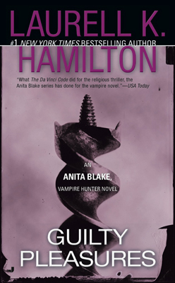 Guilty Pleasures by Laurell K. Hamilton
